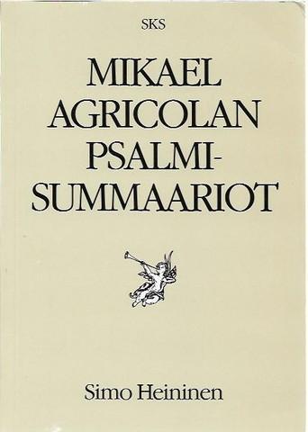 Heininen, Simo: Mikael Agricolan psalmisummaariot