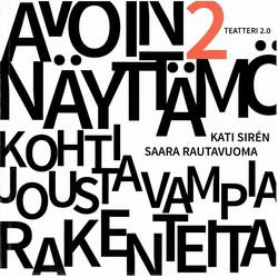 Rautavuoma, Saara & Sirén Kati: Avoin näyttämö. 2, Kohti joustavampia rakenteita