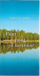 Alanko, Anna-Liisa: Puut, puut ja suvikuut