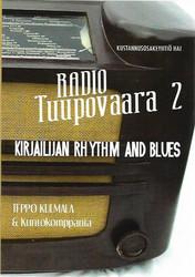 Kulmala, Teppo: Radio Tuupovaara. 2, Kirjailijan rhythm and blues