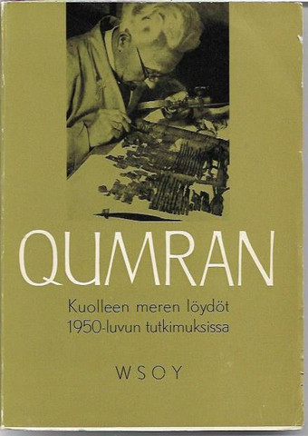 Haapa, Esko & Lauha, Aarre: Qumran : Kuolleen meren löydöt 1950-luvun tutkimuksessa