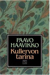 Haavikko, Paavo:  Kullervon tarina : moniääninen monologi