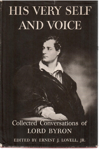 Byron, George Gordon Noel ; Lovell, Ernest J., jr.: His very self and voice : collected conversations
