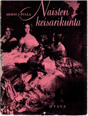 Pulla, Armas J.:  Naisten keisarikunta