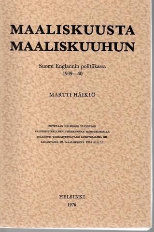 Häikiö, Martti: Maaliskuusta maaliskuuhun : Suomi Englannin politiikassa 1939-40