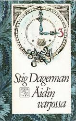 Dagerman, Stig: Äidin varjossa