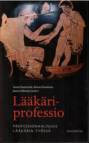 Pasternack, Amos & Puustinen, Raimo & Hallamaa, Jaana (toim.): Lääkäriprofessio : professionaalisuus lääkärin työssä