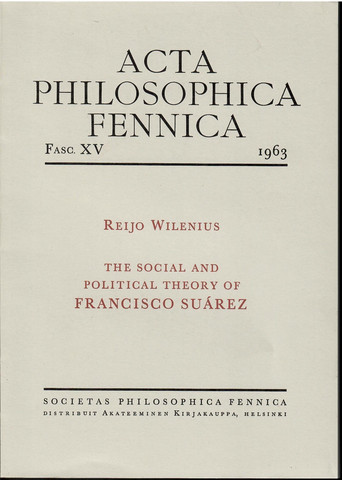 Wilenius, Reijo: The social and political theory of Francisco Suárez