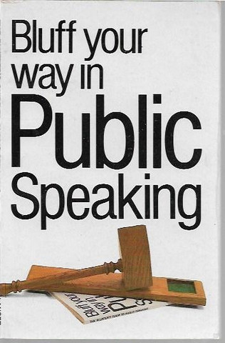 Seward Chris & Wilkinson Mike: Bluff your way in public speaking