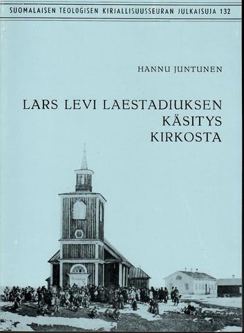 Juntunen, Hannu:  Lars Levi Laestadiuksen käsitys kirkosta