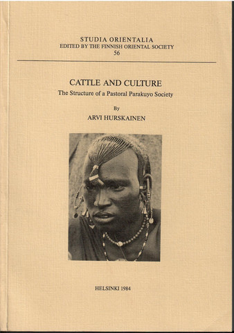Hurskainen, Arvi: Cattle and culture : the structure of a pastoral Parakuyo society