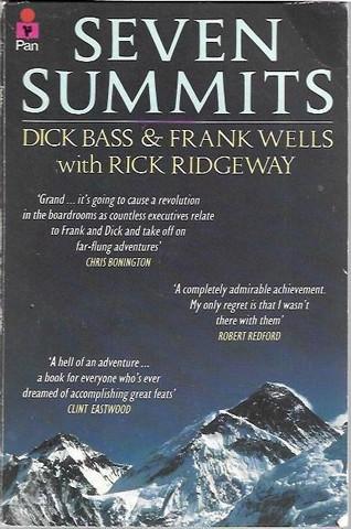 Dick Bass & Frank Wells with Rick Ridgeway: Seven Summits