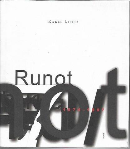 Liehu, Rakel: Runot 1974-1997