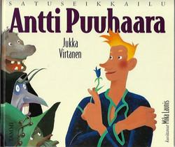Virtanen, Jukka: Antti Puuhaara - satuseikkailu
