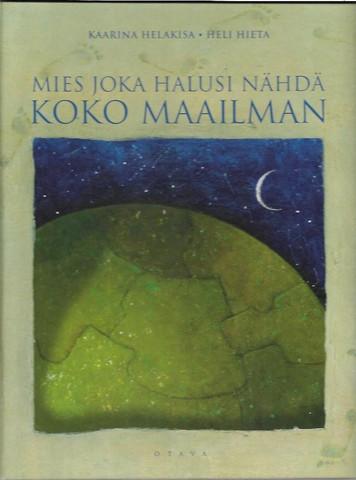 Helakisa, Kaarina: Mies joka halusi nähdä koko maailman
