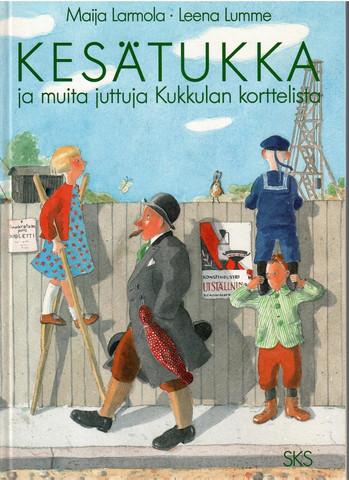 Larmola, Maija & Lumme, Leena: Kesätukka ja muita juttuja Kukkulan korttelista