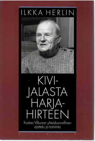 Herlin, Ilkka: Kivijalasta harjahirteen: Kustaa Vilkunan yhteiskunnallinen ajattelu ja toiminta