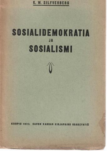 Silfverberg, K. W.:  Sosialidemokratia ja sosialismi