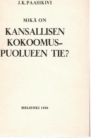 Paasikivi, J. K.: Mikä on kansallisen kokoomuspuolueen tie?