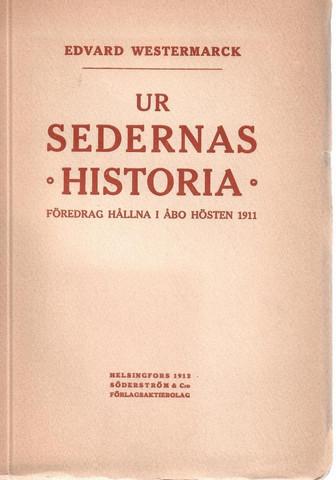 Westermarck, Edvard: Ur sedernas historia : akademiska serieföreläsningar i Åbo hållna hösten 1911