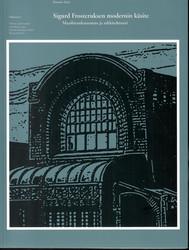 Sarje, Kimmo: Sigurd Frosteruksen modernin käsite : maailmankatsomus ja arkkitehtuuri