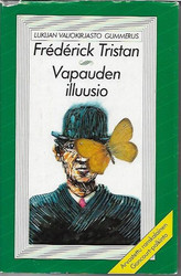 Tristan, Frederick: Vapauden illuusio