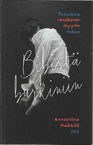 Heikkilä, Annastiina: Bibistä burkiniin - totuuksia ranskatarmyyntin takaa