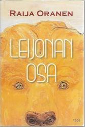 Oranen, Raija: Leijonan osa