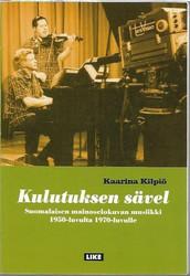Kilpiö, Kaarina: Kulutuksen sävel - Suomalaisen mainoselokuvan musiikki 1950-luvulta 1970-luvulle