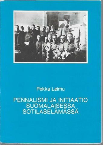 Leimu, Pekka: Pennalismi ja initiaatio Suomalaisessa sotilaselämässä