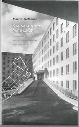 Henttonen, Maarit: Kansakunnan parhaaksi - Suomalaiset naisten- ja lastensairaalat 19290-1940- luvulla