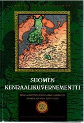 Kalleinen, Kristiina:  Suomen kenraalikuvernementti : kenraalikuvernöörin asema ja merkitys Suomen asioiden esittelyssä 1823-1861