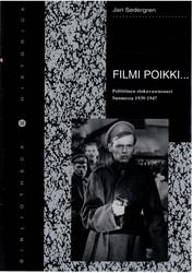 Sedergren, Jari: Filmi poikki.. : poliittinen elokuvasensuuri Suomessa 1939-1947