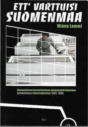 Lammi, Minna: Ett´ varttuisi Suomenmaa - Suomalaisten kasvattaminen kulutusyhteiskuntaan kotimaisissa lyhytelokuvissa 1920-1969