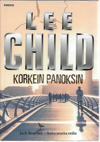 Child, Lee: Korkein panoksin
