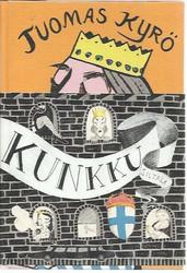Kyrö, Tuomas: Kunkku