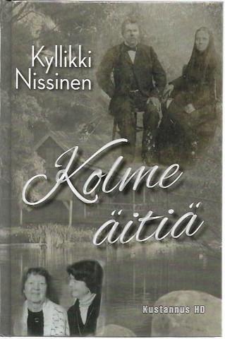 Nissinen, Kyllikki: Kolme äitiä - pienoisromaani