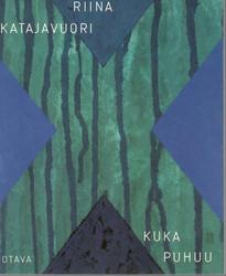 Katajavuori, Riina:  Kuka puhuu : runoja