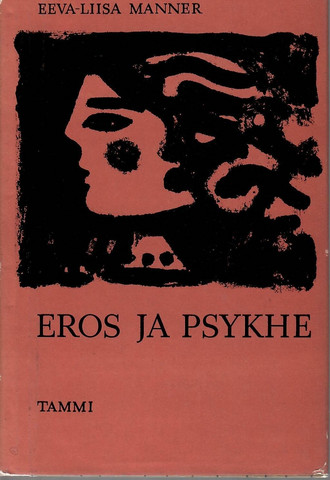 Manner, Eeva-Liisa: Eros ja Psykhe