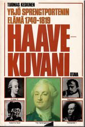 Keskinen, Tuomas: Haavekuvani : Yrjö Sprengtportenin elämä 1740-1819