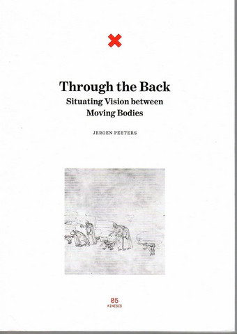 Peeters, Jeroen: Through the back : situating vision between moving bodies