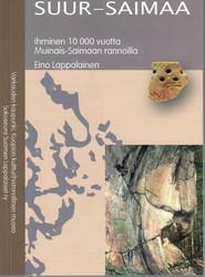 Lappalainen, Eino (toim.): Suur-Saimaa : ihminen 10 000 vuotta Muinais-Saimaan rannoilla