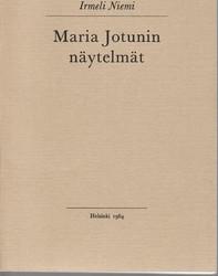 Niemi, Irmeli: Maria Jotunin näytelmät - tutkimus niiden aiheista, rakenteesta ja tyylistä