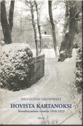 Grotenfelt, Nils G.:  Hovista kartanoksi : itsenäistymisen vuosina 1916-1923