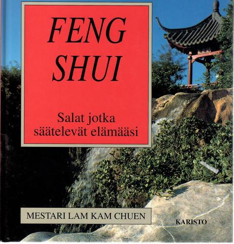 Lam, Kam Chuen: Fengshui : salat, jotka säätelevät elämääsi