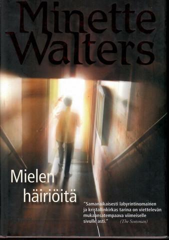 Walters, Minette: Mielen häiriöitä