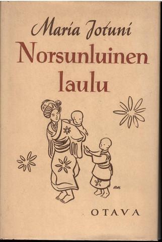 Jotuni, Maria: Norsunluinen laulu - novelleja ja katkelmia