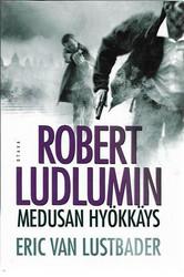 Van Lustbader, Eric: Robert Ludlumin Medusan hyökkäys