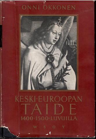 Okkonen, Onni:  Keski-Euroopan taide 1400-1500 -luvuilla