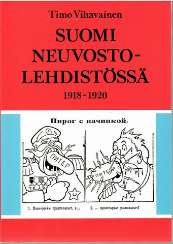 Vihavainen, Timo:  Suomi neuvostolehdistössä 1918-1920